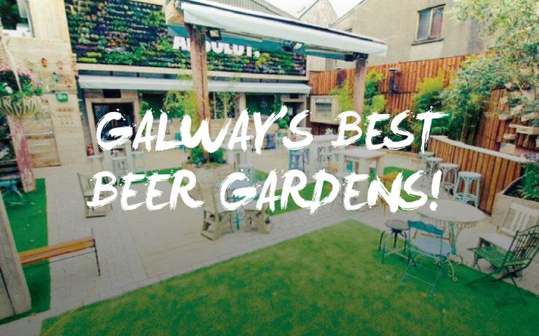 7 Of Galway S Best Beer Gardens This Is Galway