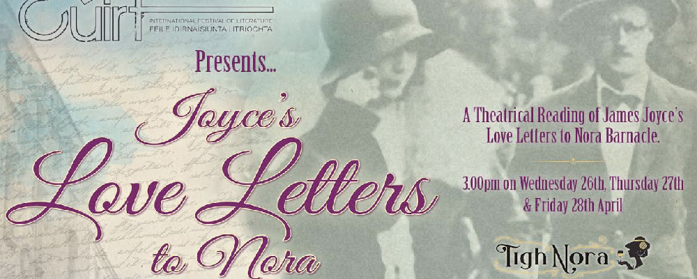 Cuirt Joyce s Love Letters to Nora This is Galway